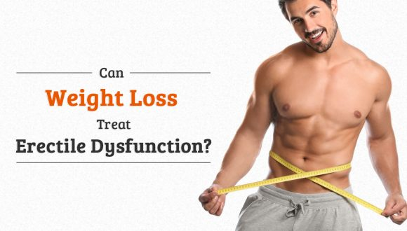 Can Weight Loss Treat Erectile Dysfunction?